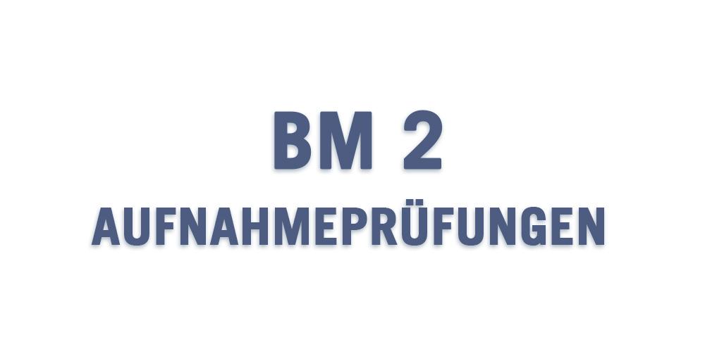 BM2-Aufnahmeprüfung
